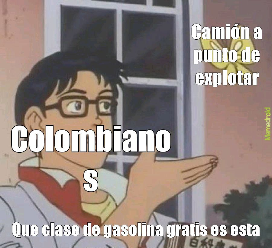 Colombian be like - meme