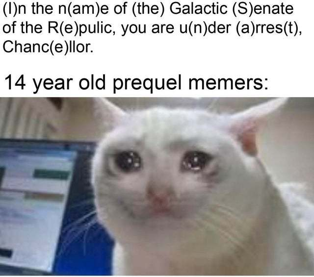 This is so me (PREQUELWARS) - meme