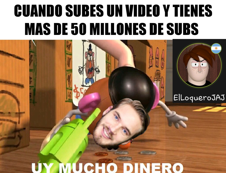 Cuando PewDiePie sube un video :v - meme