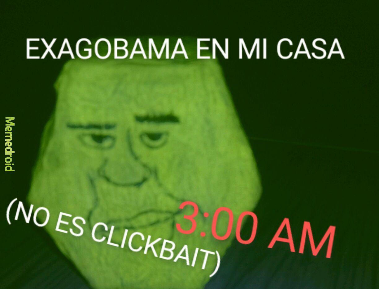 EXAGOBAMA REAL LIFE - meme