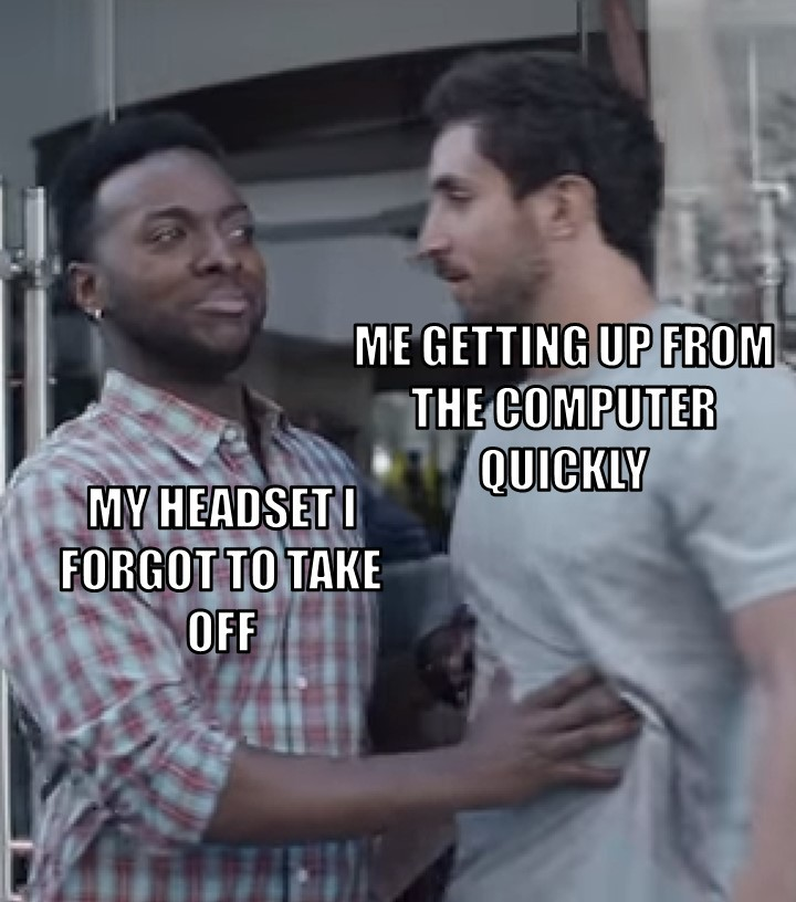 Happens At Least Once a Week..... - meme