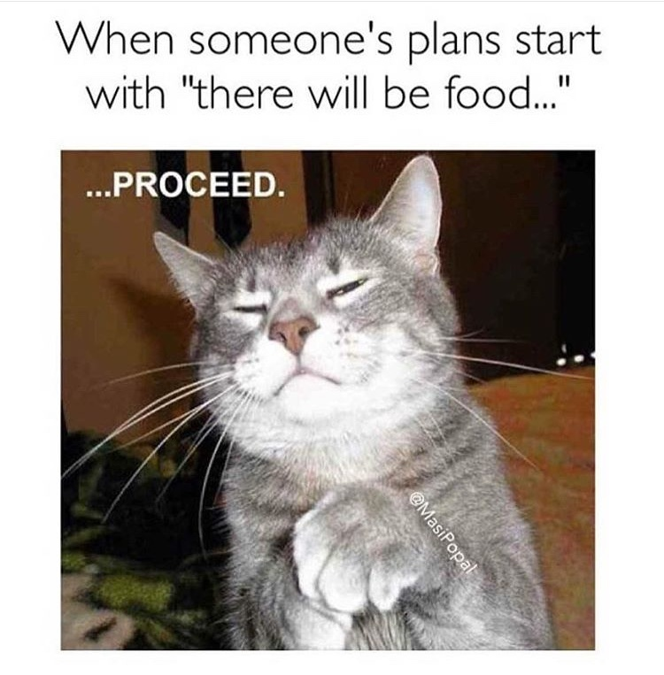 Food makes the plans more interesting.. - meme
