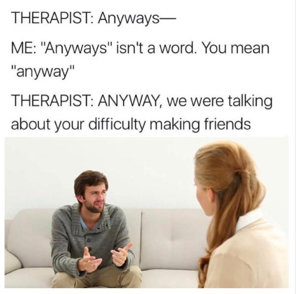 Difficulty making friends - meme