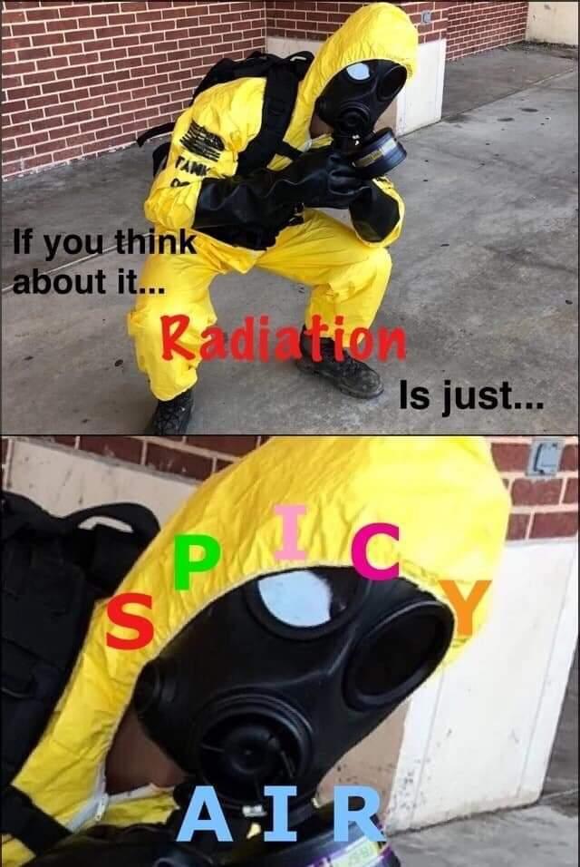 Chernobyl must be the spiciest! - meme