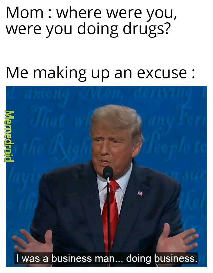 Dont do drugs kids, you'll end up like me - meme