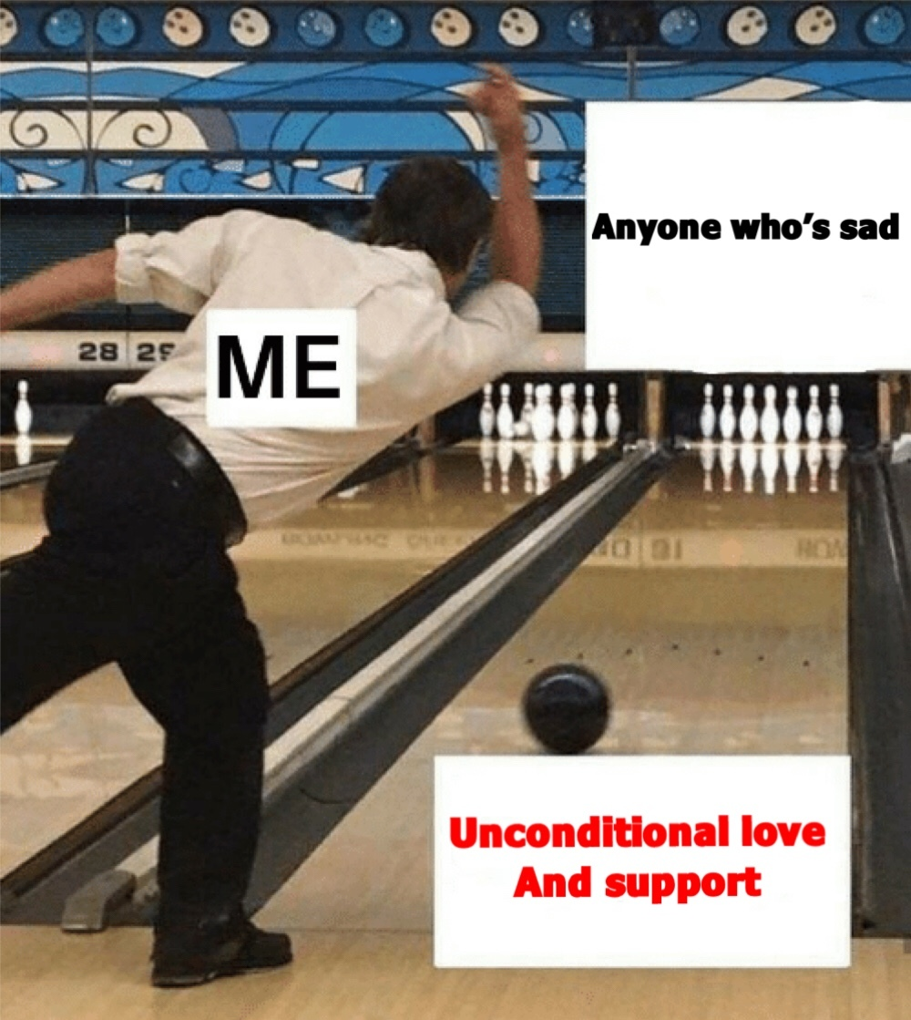 I haven't posted a wholesome meme for a while so here you go, made it myself