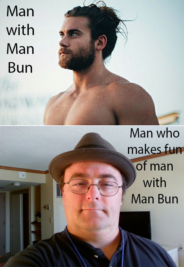 I don't have a man bun, but I have noticed something - meme
