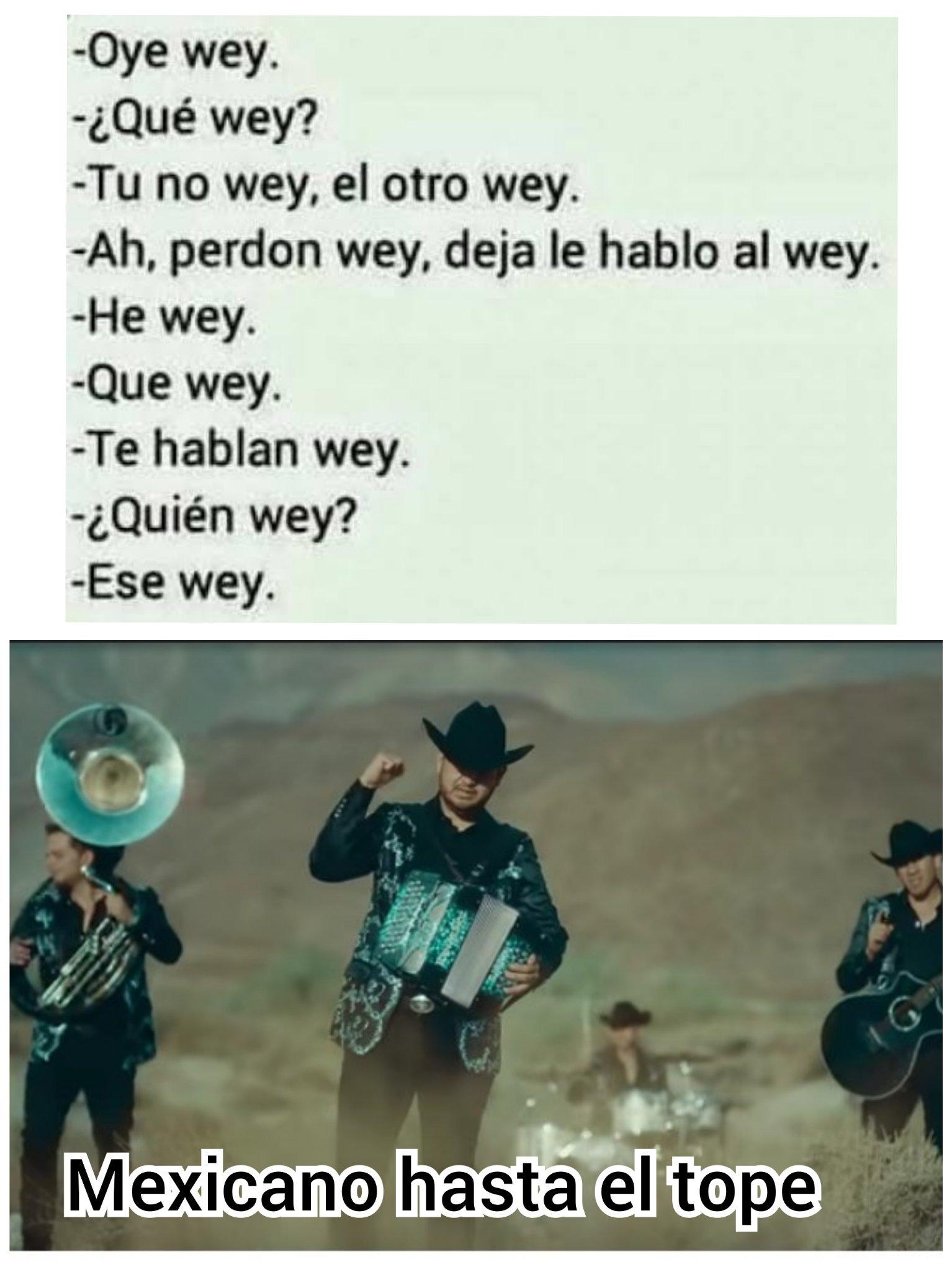Mexicano hasta el tope - meme