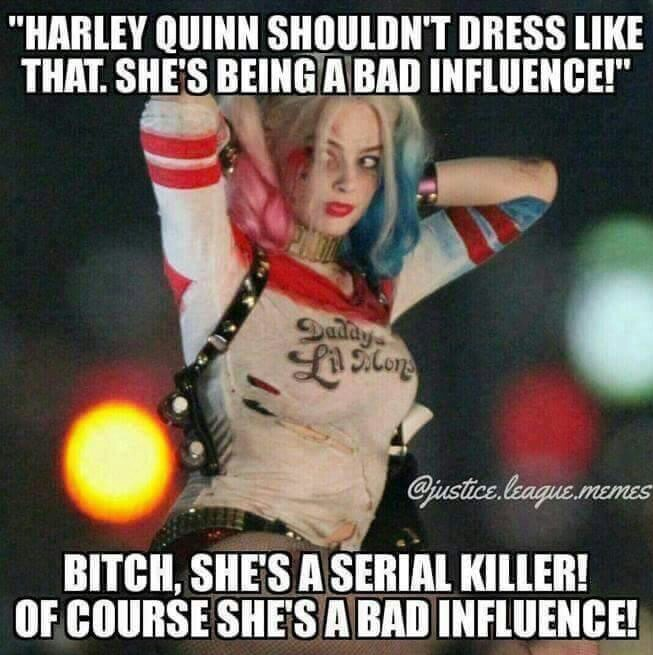 Suicide squad is all Harley quinn - meme
