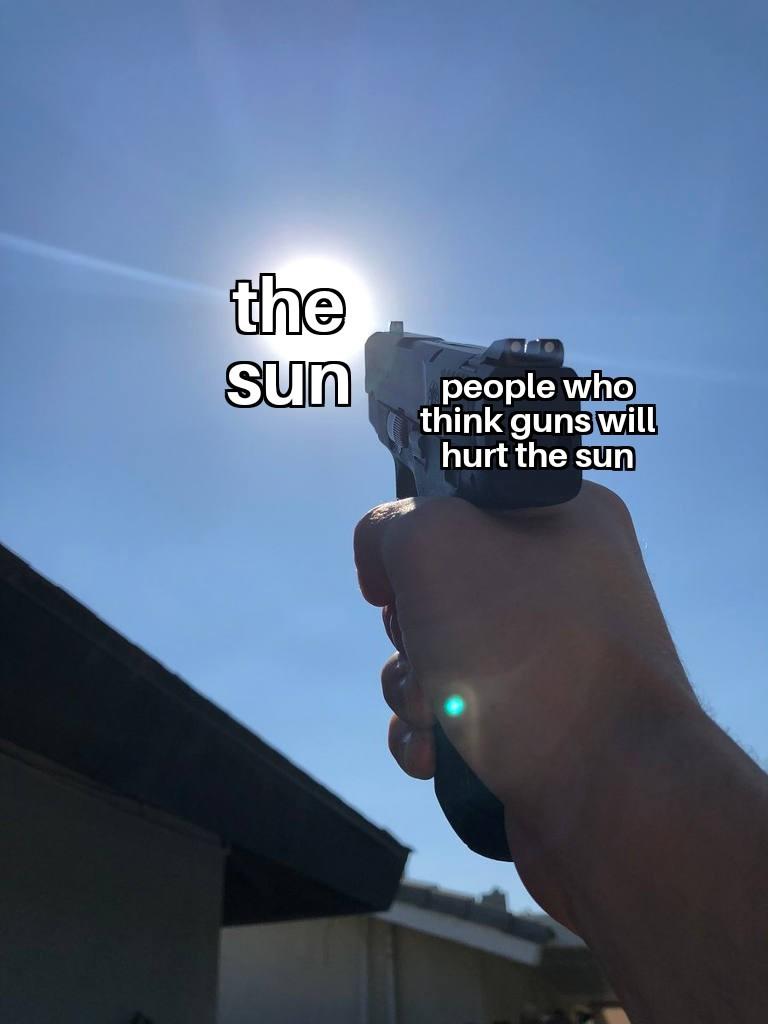 Sun and gun - meme