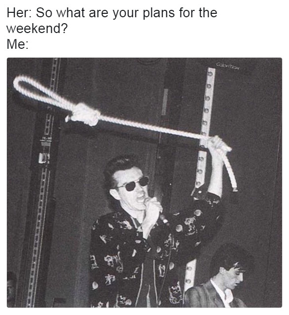 Weekend plans - meme