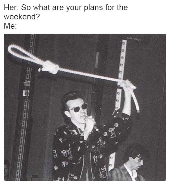 Weekend plans - meme