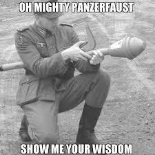 Oh, mighty Panzerfaust - meme