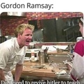 I love Gordon Ramsay