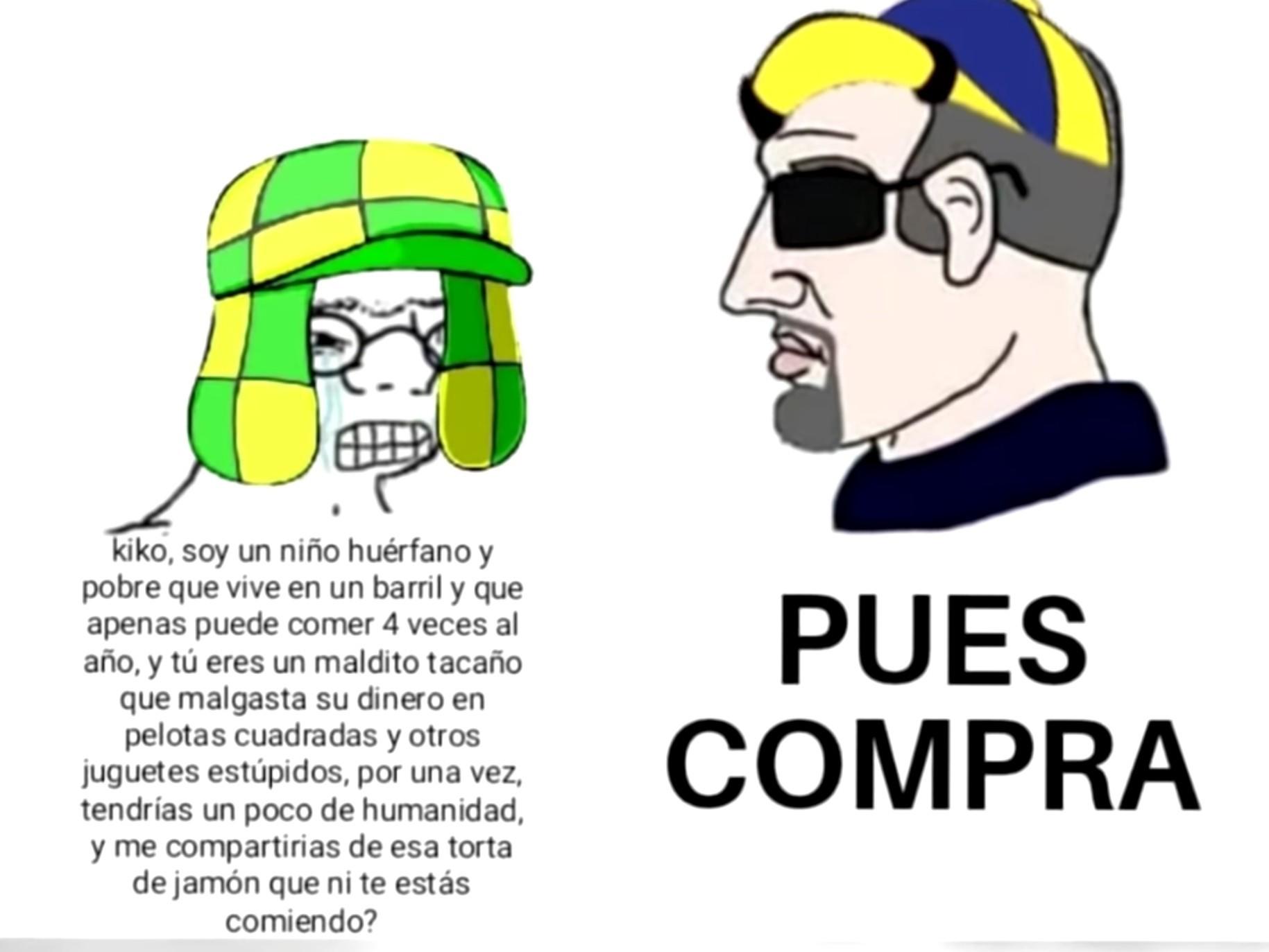 PUES COMPRA  - meme