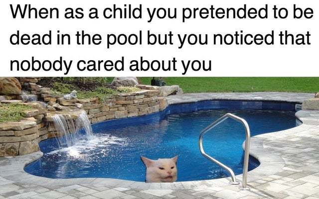 When as a child you pretended to be dead in the pool - meme