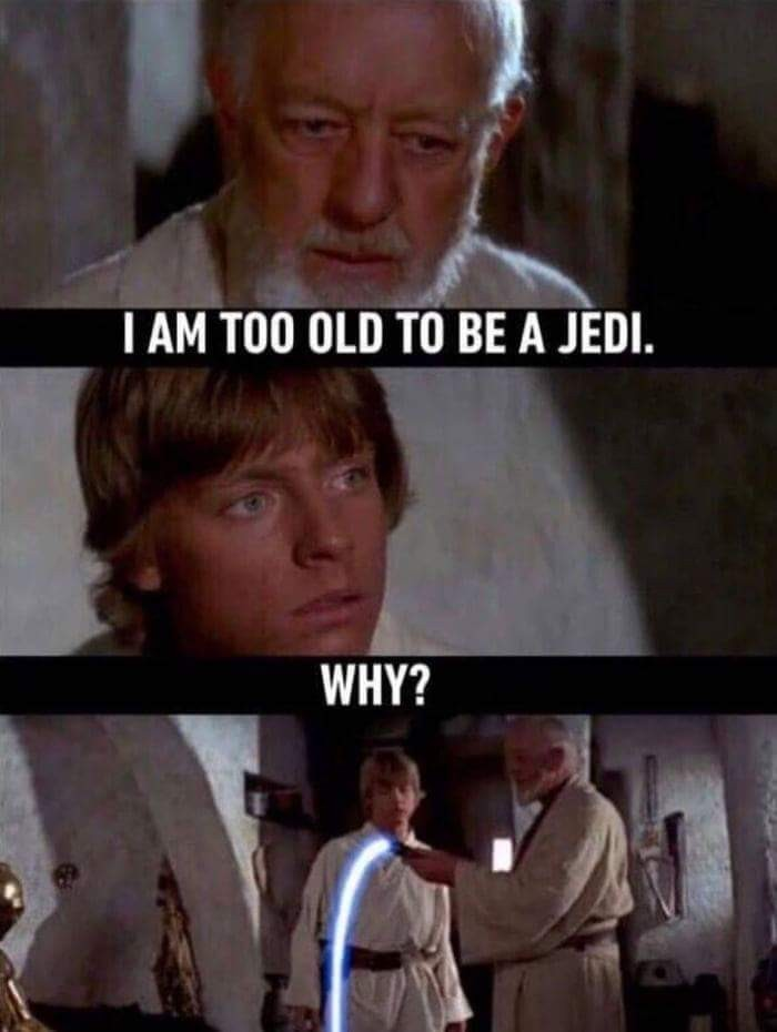 Vader* your powers are weak old man* - meme