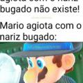 Mario agiota com o nariz bugado