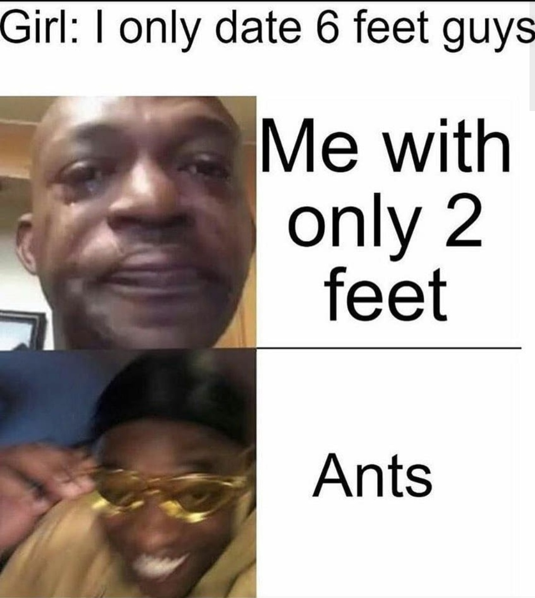 Hey guys... Anyone else has more than 2 feet out their - meme