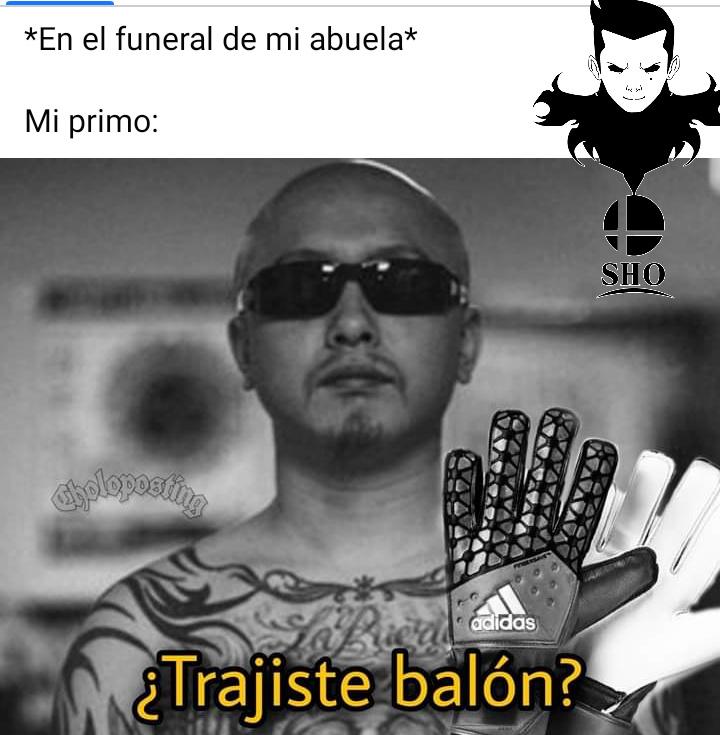 Trais el balon? - meme