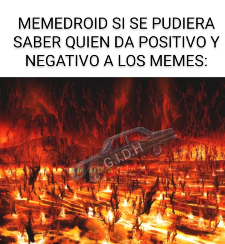 Realmente sería un infierno - meme