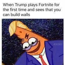 Patrick star trump plays fortnite - meme