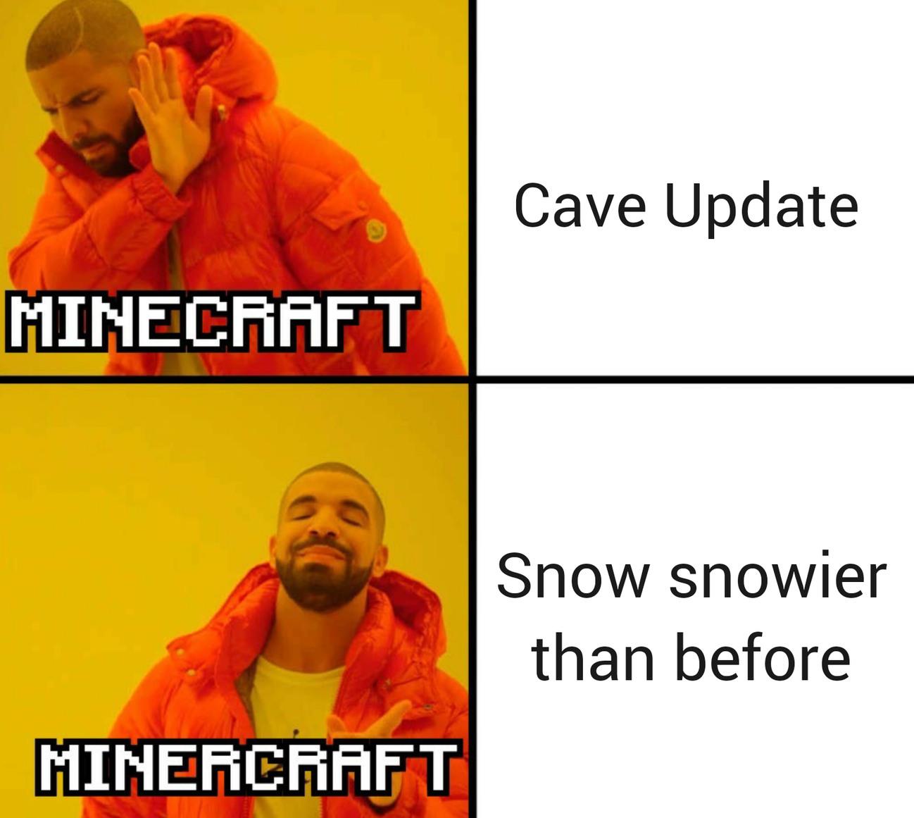 Snow snowier than before - meme