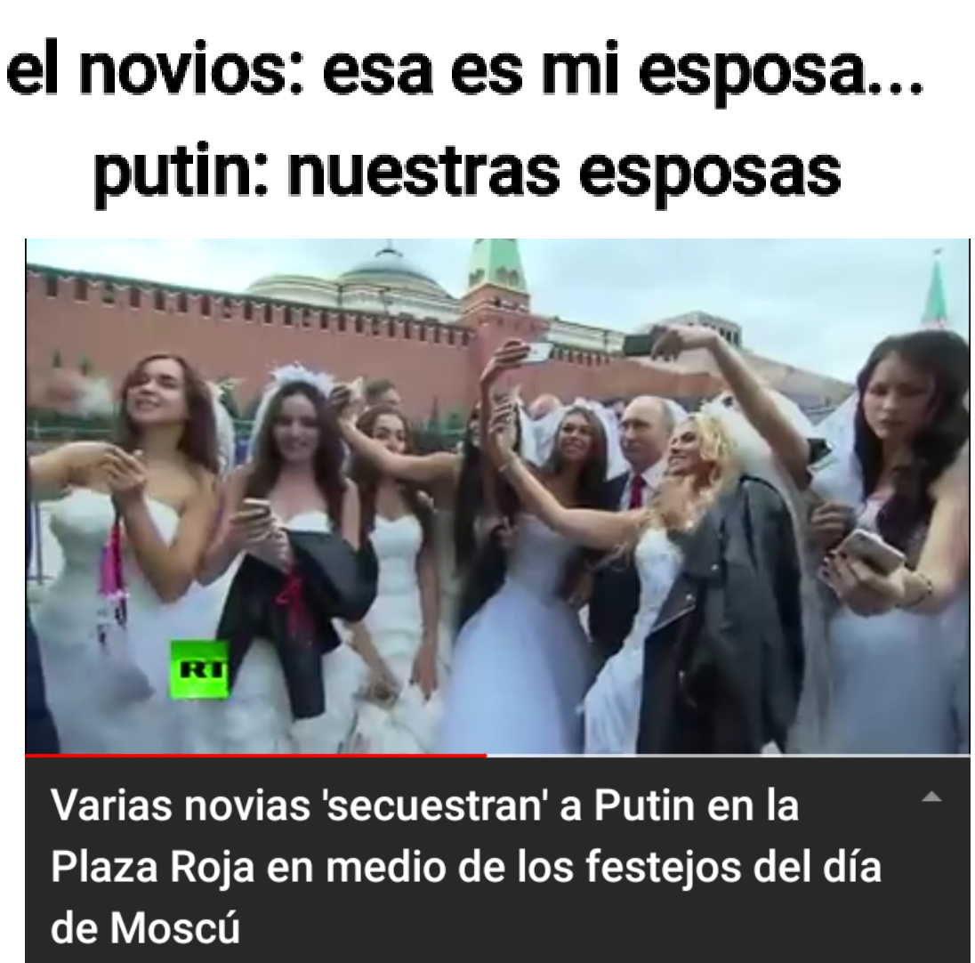 Putin hiso que esas novias fueran infieles sugundos despues de casarse - meme