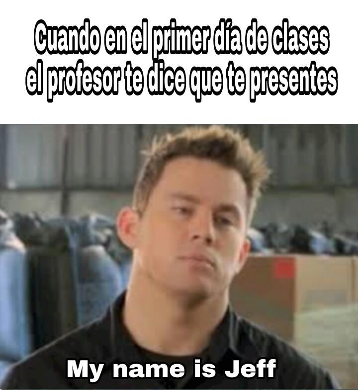 My name is jeff!!! - meme