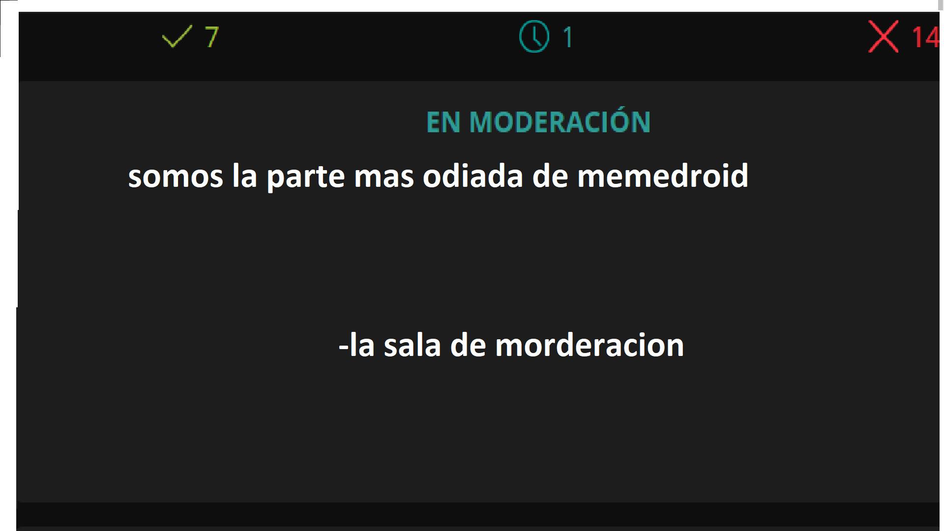 somos de moderadores :) - meme