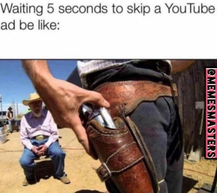 Aguardando a propaganda do youtube... Droga! tem outra! - meme