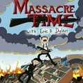 Hora do Massacre :)