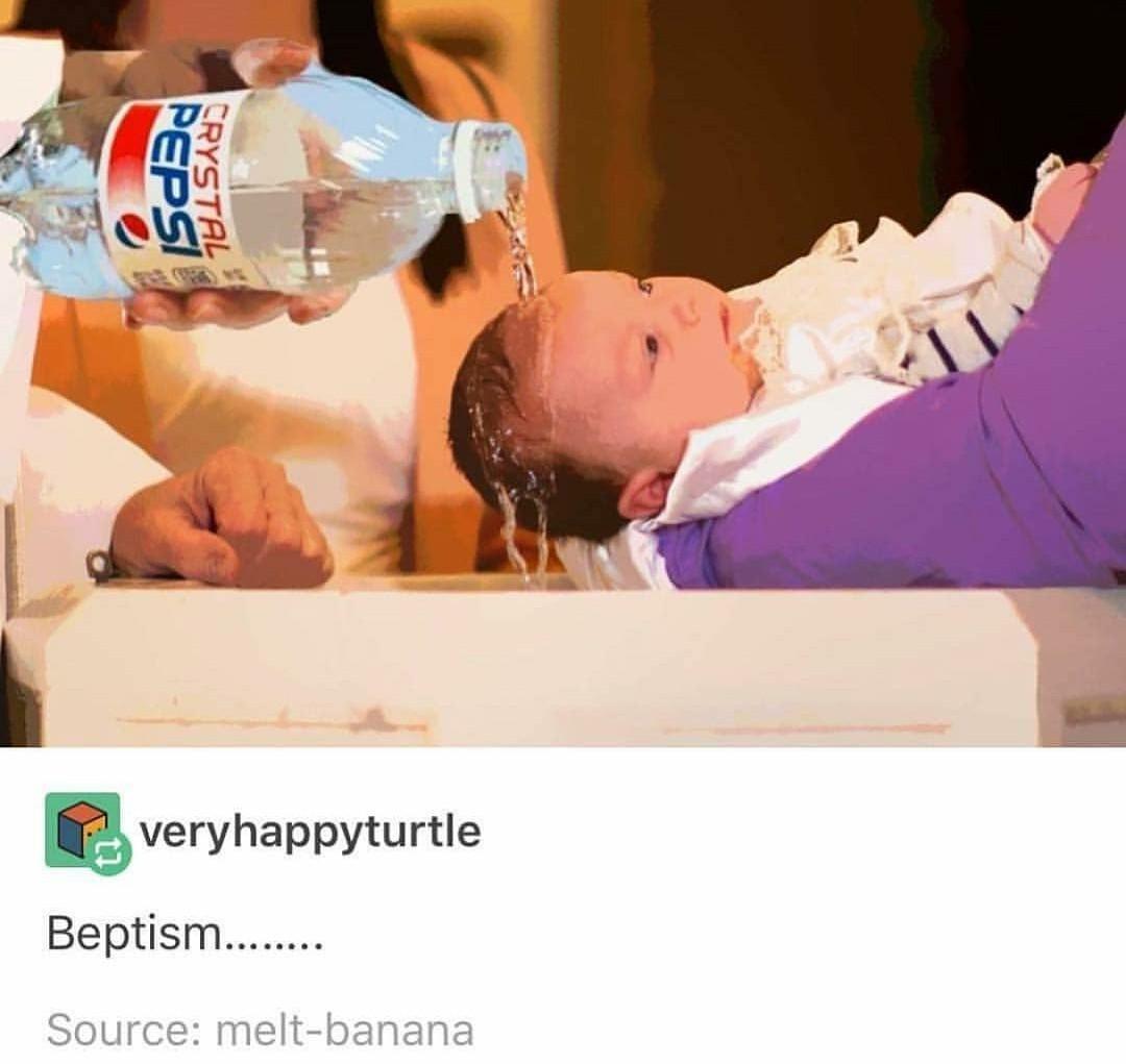 Ah yes, beptism - meme