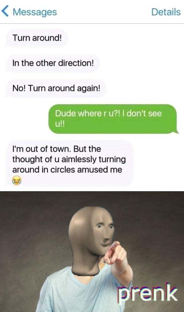 Turn around! - meme