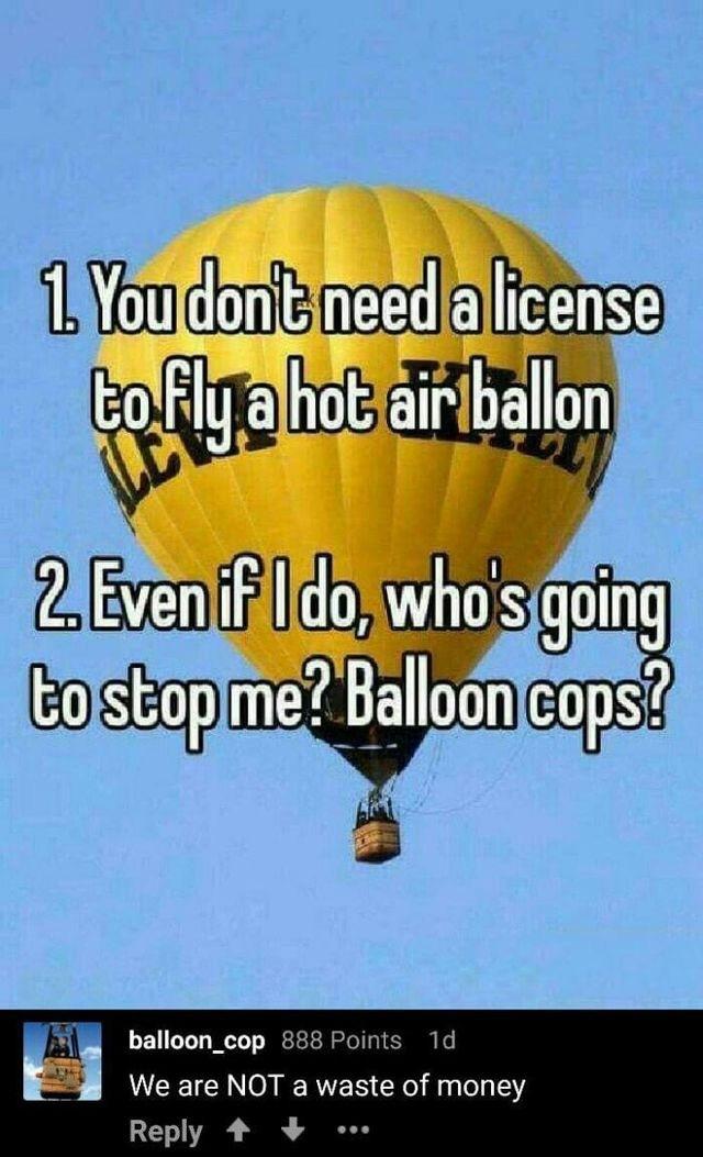 Those darn balloon cops - meme