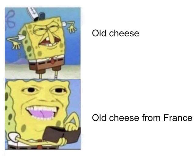 Spanish cheese is even better - meme