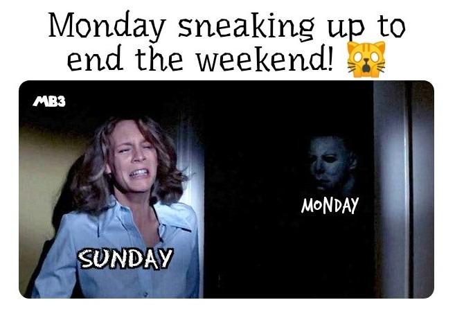 Weekend Over - meme