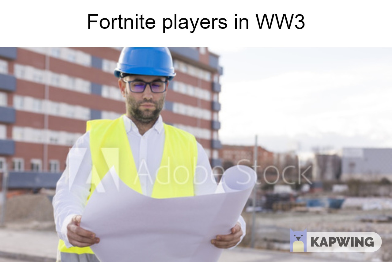Fortnite building be like - meme