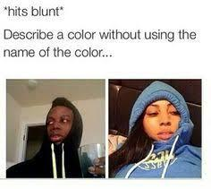 Describe a color without using the name of the color... - meme