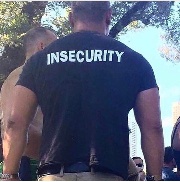 I'm insecure of my insecurities, and those insecurities include me being insecure about being in a state where I'm both secure and insecure. - meme