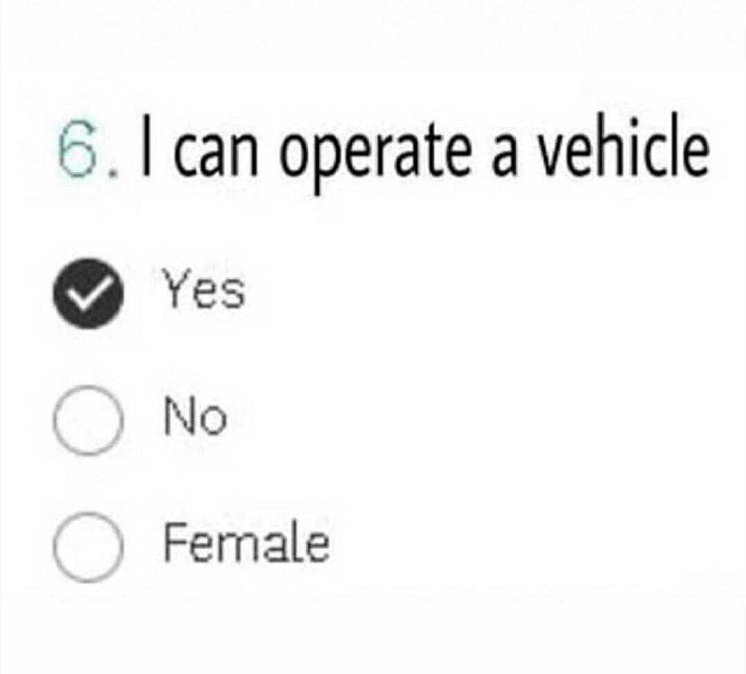 Shouldn't female automatically be the no option? - meme