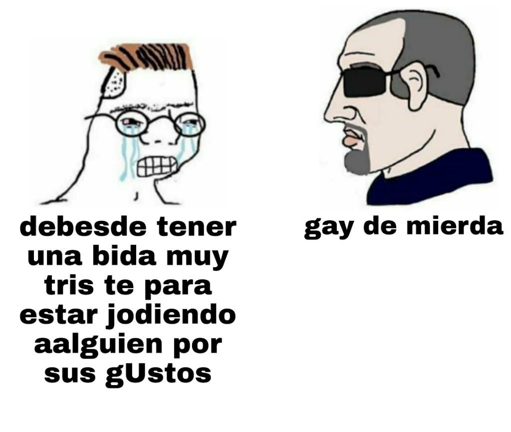 maricones automaticamente cuando insultas por ser gays - meme