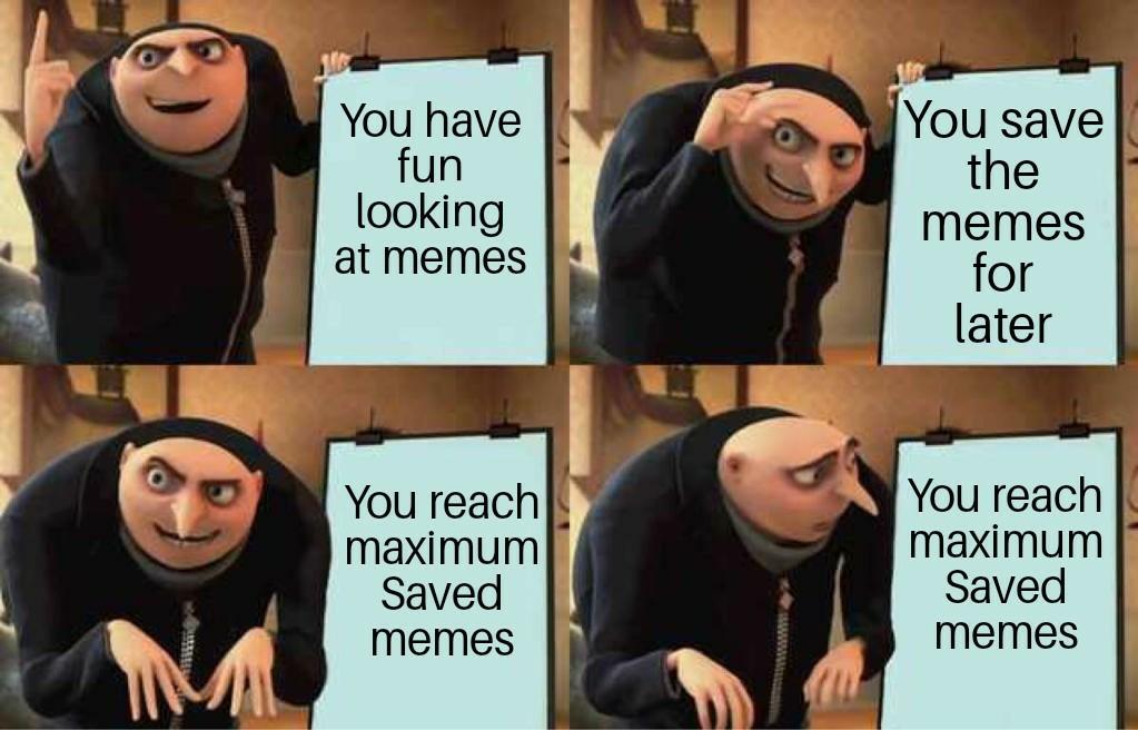 :( I hit limit on Saved memes.
