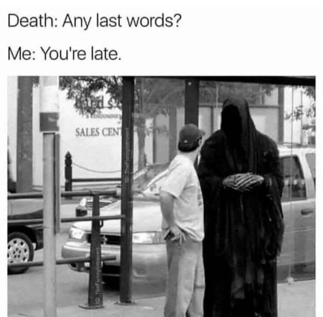 Any last words? - meme