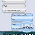 You don't have a PS4