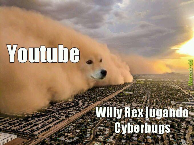Banearon a willy por jugar Cyberbugs - meme