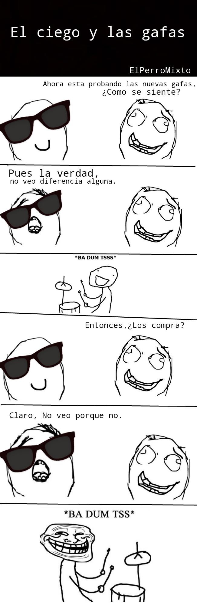 El ciego y las gafas (ORIGINAL) - meme