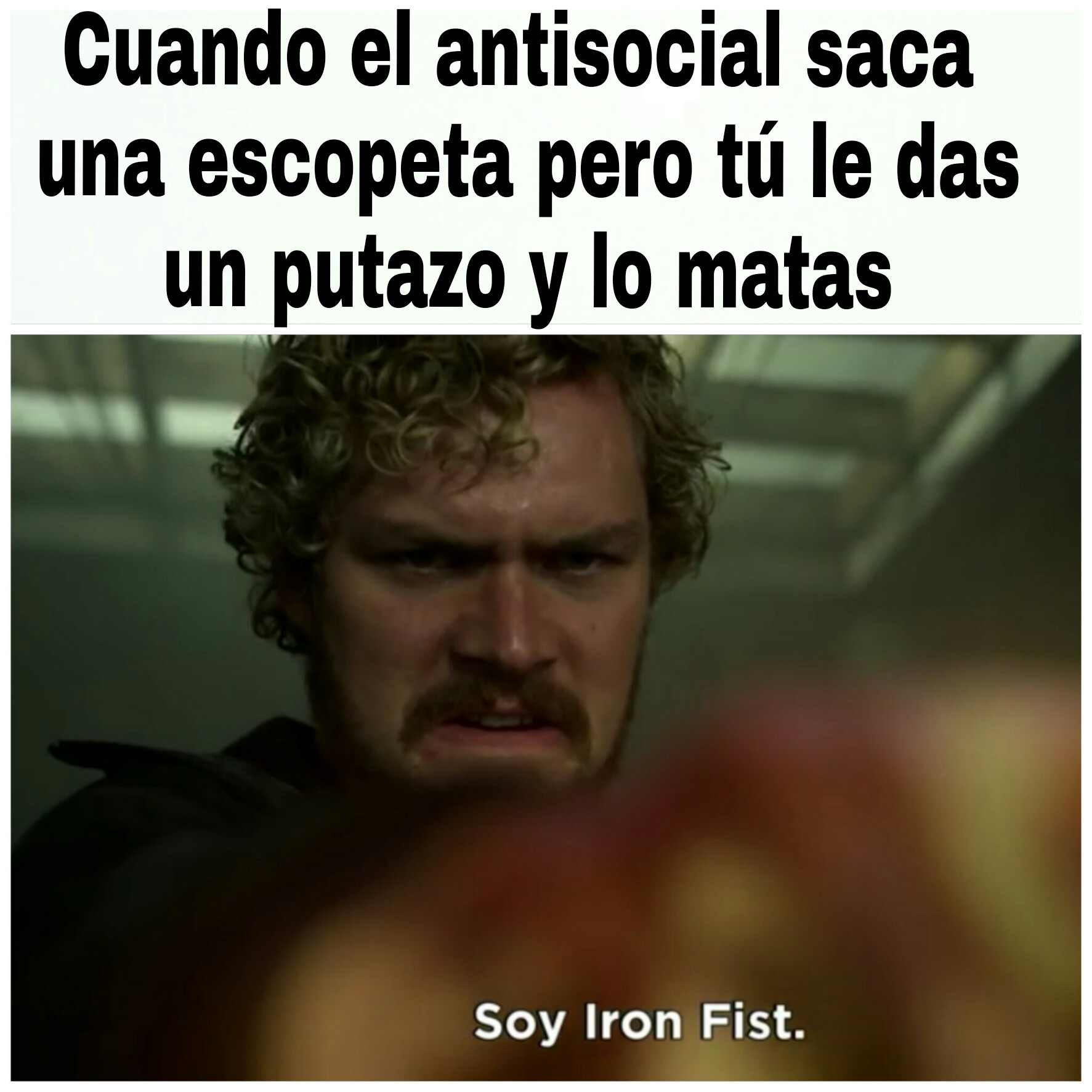 58d04ab1df6f3 iron fist meme subido por davidumaine ) memedroid,Iron Fist Meme