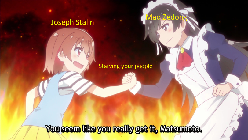 You seem to really get it mao - meme
