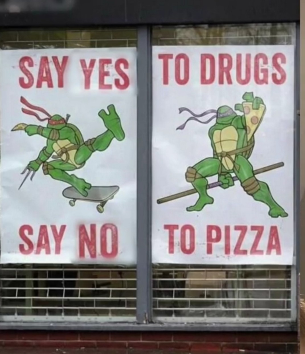 Say yes to drugs, say no to pizza. B) - meme